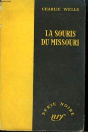 La Souris Du Missouri. ( Let The Night Cry). Collection : Serie Noire Sans Jaquette N° 238 - Couverture - Format classique