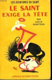 Le Saint Exige La Tete. Les Aventures Du Saint N°48. - Couverture - Format classique