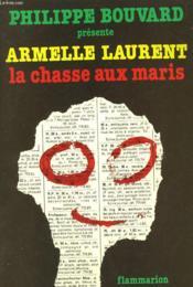 Armelle Laurent. La Chasse Aux Maris. - Couverture - Format classique