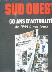60 Ans D Actualite De 1944 A Nos Jours. - Couverture - Format classique