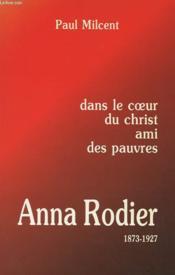Anna Rodier 1873-1927 - Dans Le Coeur Du Christ Ami Des Pauvres. - Couverture - Format classique
