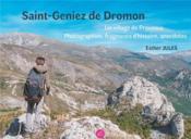 Saint-Genez de Dromon ; un village de Provence, photographies, fragments d'histoire et anecdotes - Couverture - Format classique