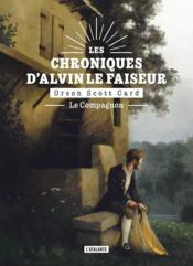 Les chroniques d'Alvin le Faiseur T.4 ; le compagnon - Couverture - Format classique