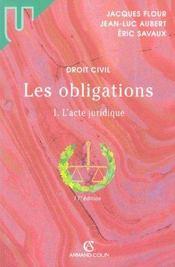 Les Obligations T.1 ; L'Acte Juridique - Intérieur - Format classique