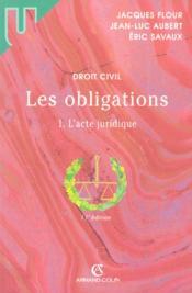 Les Obligations T.1 ; L'Acte Juridique - Couverture - Format classique