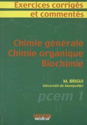 Exercices corriges et commentes chimie generale, chimie organique, biochimie - Couverture - Format classique