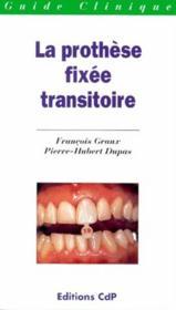 La prothese fixee transitoire - Couverture - Format classique