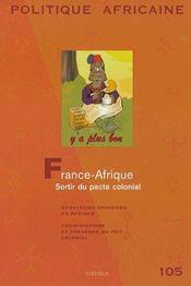 REVUE POLITIQUE AFRICAINE N.105 ; France-Afrique, sortir du pacte colonial ; stratégies chinoises en Afrique, socio-histoire et présence ou fait colonial - Couverture - Format classique
