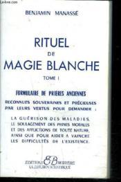 Rituel de magie blanche t.1 ; formulaire de prières anciennes - Couverture - Format classique