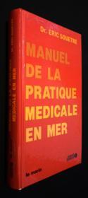 Manuel de pratique medicale en mer - Couverture - Format classique