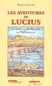 Les Aventures De Lucius, Un Jeune Gallo-Romain En Narb. - Intérieur - Format classique