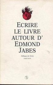 Ecrire Le Livre Autour D'Edmond Jabes - Couverture - Format classique