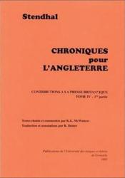 Chroniques pour l'Angleterre : contributions à la presse britannique t.4 ; 1824-1825 - Couverture - Format classique