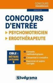 Concours d'entrée ; psychomotricien, ergothérapeute ; métiers catégorie B ; annales 2010 - Couverture - Format classique