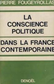 La conscience politique dans la france contemporaine - Couverture - Format classique