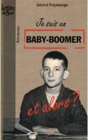 Je suis un baby-boomer , et alors ? - Couverture - Format classique