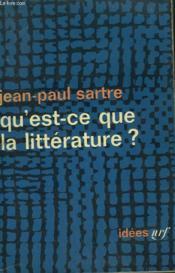 Qu'Est-Ce Que La Litterature ? Collection : Idees N° 58 - Couverture - Format classique