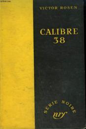 Calibre 38. ( A Gun In His Hand). Collection : Serie Noire Sans Jaquette N° 110 - Couverture - Format classique