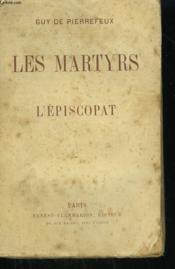Les Martyrs De L'Episcopat. - Couverture - Format classique