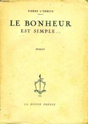 Le Bonheur Est Simple... - Couverture - Format classique
