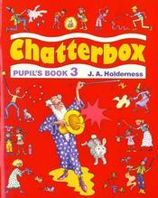 Chatterbox 3: Pupil'S Book - Intérieur - Format classique