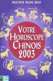 Votre Horsocope Chinois ; Edition 2003 - Intérieur - Format classique