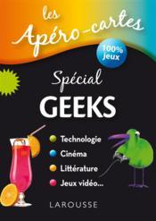Les apéro-cartes ; spécial geeks - Couverture - Format classique