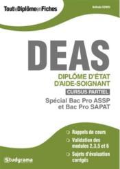 DEAS ; diplôme d'Etat d'aide-soignant ; cursus partiel ; spécial bac pro ASSP et bac pro SAPAT - Couverture - Format classique