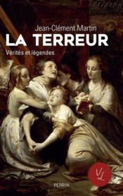 La Terreur ; vérités et légendes - Couverture - Format classique