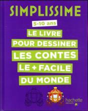 Simplissime ; le livre pour dessiner les contes le + facile du monde - Couverture - Format classique