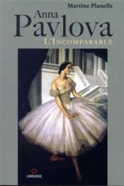 Anna Pavlova ; l'incomparable - Couverture - Format classique