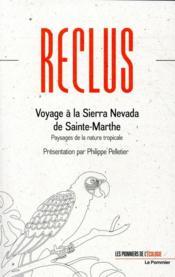 Voyage à la Sierra Nevada de Sainte-Marthe ; paysages de la nature tropicale - Couverture - Format classique