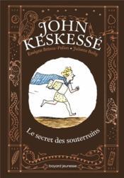 John Keskessé t.1 : le secret des souterrains - Couverture - Format classique