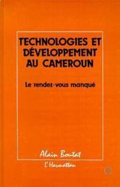 Technologies et développement au Cameroun ; le rendez-vous manqué - Couverture - Format classique