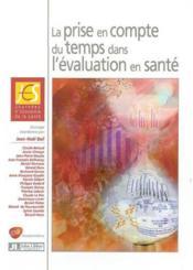 La Prise En Compte Du Temps Dans L'Evaluation En Sante - Couverture - Format classique