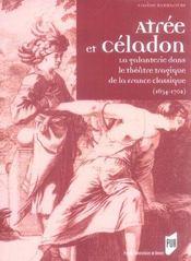 Atree et celadon la galanterie dans le theatre tragique de la france classique, 1634-1702 - Intérieur - Format classique