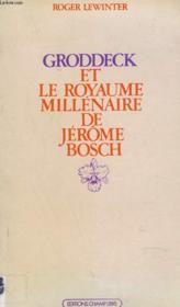 Groddeck Et Le Royaume Millenaire De Jerome Bosch - Couverture - Format classique