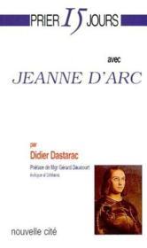 Prier 15 jours avec... ; Jeanne d'Arc - Couverture - Format classique
