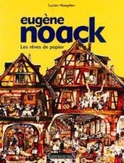 Eugene Noack. Les Reves De Papier - Couverture - Format classique