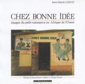 Chez bonne idee images du petit commerce en afrique de l'ouest - Couverture - Format classique