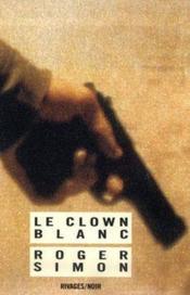 Le clown blanc - Couverture - Format classique