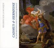 Cadmus et Hermione ; livret, analyse, commentaire - Intérieur - Format classique
