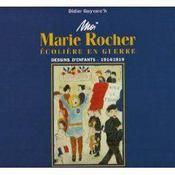 Moi, Marie Rocher, écolière en guerre - Couverture - Format classique