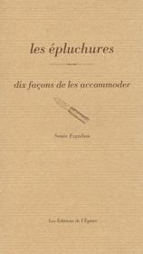 DIX FACONS DE PREPARER ; les épluchures - Couverture - Format classique