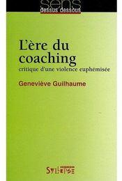 L'ère du coaching ; critique d'un violence euphémisée - Couverture - Format classique