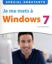 telecharger Je me mets a Windows 7 – special debutants livre PDF/ePUB en ligne gratuit