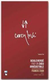 Crazy love ; bouleversé par un dieu irrésistible - Couverture - Format classique