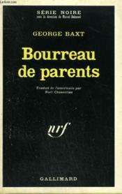 Bourreau De Parents. Collection : Serie Noire N° 1250 - Couverture - Format classique