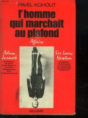 L Homme Qui Marchait Au Plafond. - Couverture - Format classique