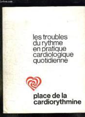 Les Troubles Du Rythme En Pratique Cardiologique Quotidienne. - Couverture - Format classique